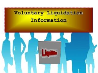 Voluntary Liquidation Information