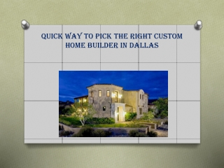 Quick way to pick the right custom home builder in Dallas