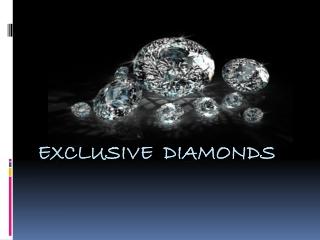 Exclusive Diamonds