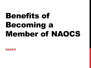 Benefits of Becoming a Member of NAOCS