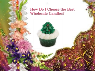 How Do I Choose the Best Wholesale Candles