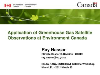 Application of Greenhouse Gas Satellite Observations at Environment Canada