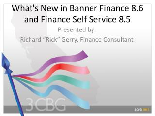 What's New in Banner Finance 8.6 and Finance Self Service 8.5