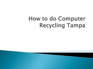 How to do Computer Recycling Tampa