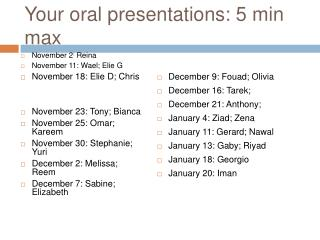 Your oral presentations: 5 min max