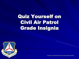 Quiz Yourself on  Civil Air Patrol  Grade Insignia