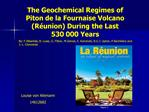 The Geochemical Regimes of Piton de la Fournaise Volcano R union During the Last  530 000 Years