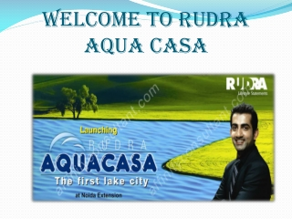 New Project Rudra Aqua Casa @09999684905