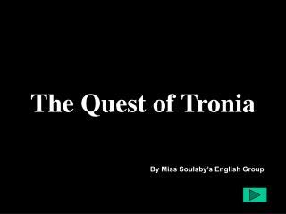 The Quest of Tronia