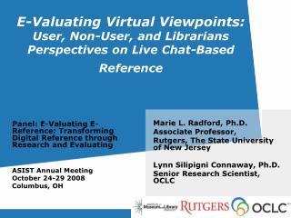 E-Valuating Virtual Viewpoints:  User, Non-User, and Librarians Perspectives on Live Chat-Based Reference
