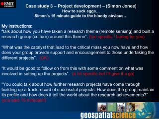 Case study 3   Project development   Simon Jones How to suck eggs  Simon s 15 minute guide to the bloody obvious