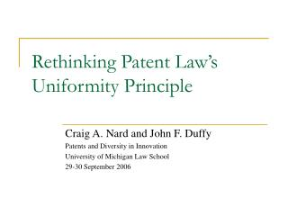 Rethinking Patent Law s Uniformity Principle