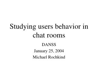 Studying users behavior in chat rooms