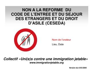 Collectif «Uni(e)s contre une immigration jetable» www.immigrationjetable.org