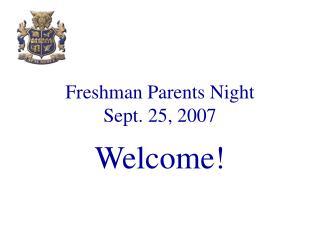 Freshman Parents Night Sept. 25, 2007
