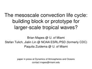 The mesoscale convection life cycle: building block or prototype for  larger-scale tropical waves?