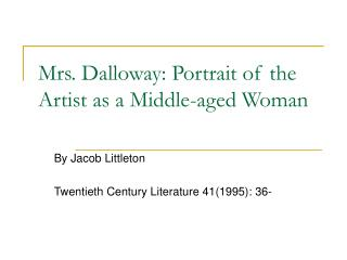 Mrs. Dalloway: Portrait of the Artist as a Middle-aged Woman