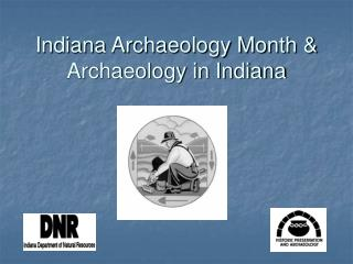 Indiana Archaeology Month & Archaeology in Indiana