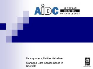 Headquarters, Halifax Yorkshire, Managed Card Service based in Sheffield