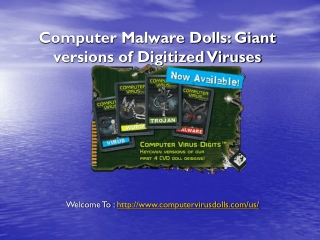 Computer Malware Dolls: Giant versions of Digitized Viruses