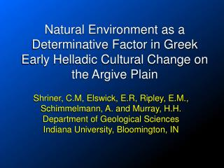 Natural Environment as a Determinative Factor in Greek Early Helladic Cultural Change on the  Argive  Plain