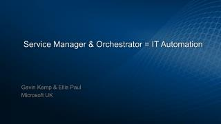 Service Manager & Orchestrator = IT Automation