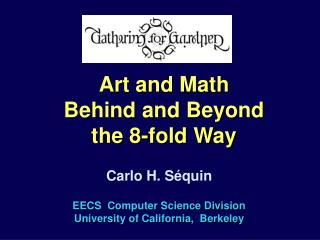 Art and Math Behind and Beyond the 8-fold Way