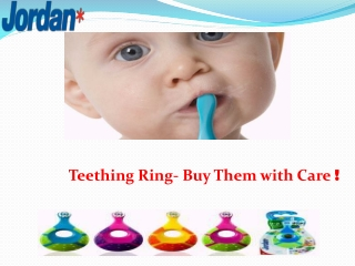 Teething Ring- Buy Them with Care