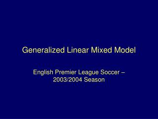 Generalized Linear Mixed Model