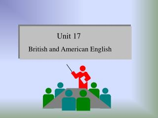 Unit 17     British and American English