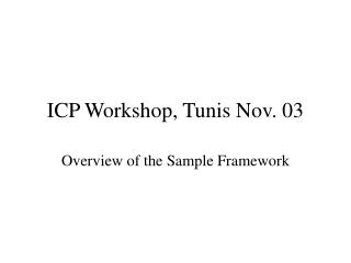 ICP Workshop, Tunis Nov. 03