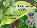 Tea: A Ceremony of Life