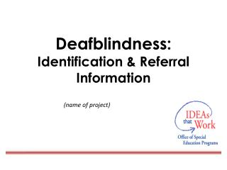Deafblindness: Identification & Referral Information