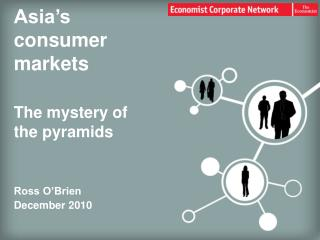 Asia s consumer markets  The mystery of the pyramids   Ross O Brien December 2010