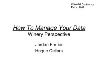 How To Manage Your Data Winery Perspective
