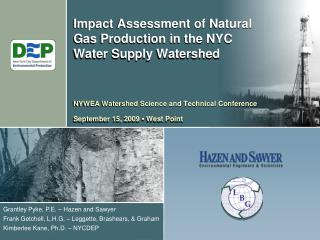 Impact Assessment of Natural Gas Production in the NYC Water Supply Watershed