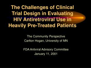 The Challenges of Clinical Trial Design in Evaluating HIV Antiretroviral Use in Heavily Pre-Treated Patients