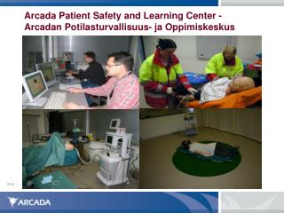 Arcada Patient Safety and Learning Center - Arcadan Potilasturvallisuus- ja Oppimiskeskus
