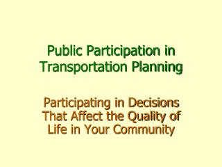 Public Participation in Transportation Planning