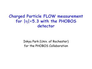 Charged Particle FLOW measurement for | h |<5.3 with the PHOBOS detector