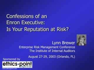 Confessions of an  Enron Executive: Is Your Reputation at Risk?