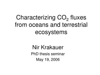 Characterizing CO 2  fluxes from oceans and terrestrial ecosystems