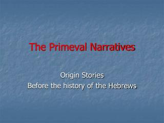 The Primeval Narratives
