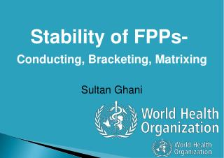 Stability of FPPs- Conducting, Bracketing, Matrixing