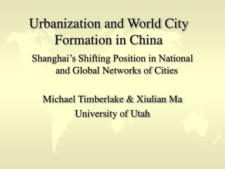 Urbanization and World City Formation in China