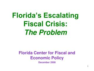 Florida's Escalating Fiscal Crisis:   The Problem