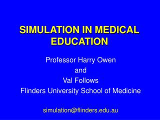 SIMULATION IN MEDICAL EDUCATION