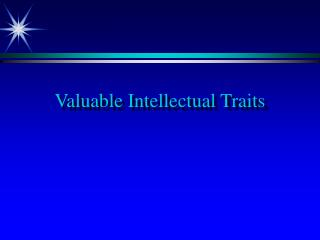 Valuable Intellectual Traits