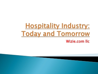 Hospitality Industry: Today and Tomorrow