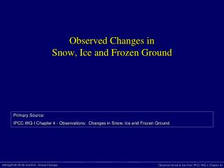 Observed Changes in  Snow, Ice and Frozen Ground